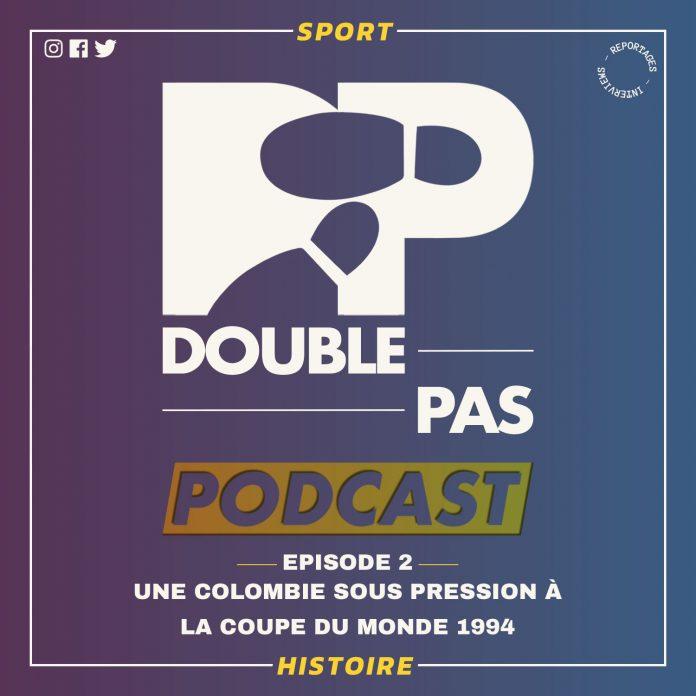 Podcast Episode 2. Une Colombie sous pression à la Coupe du monde 1994. Un podcast de Victor Lévy pour Doublepas.fr